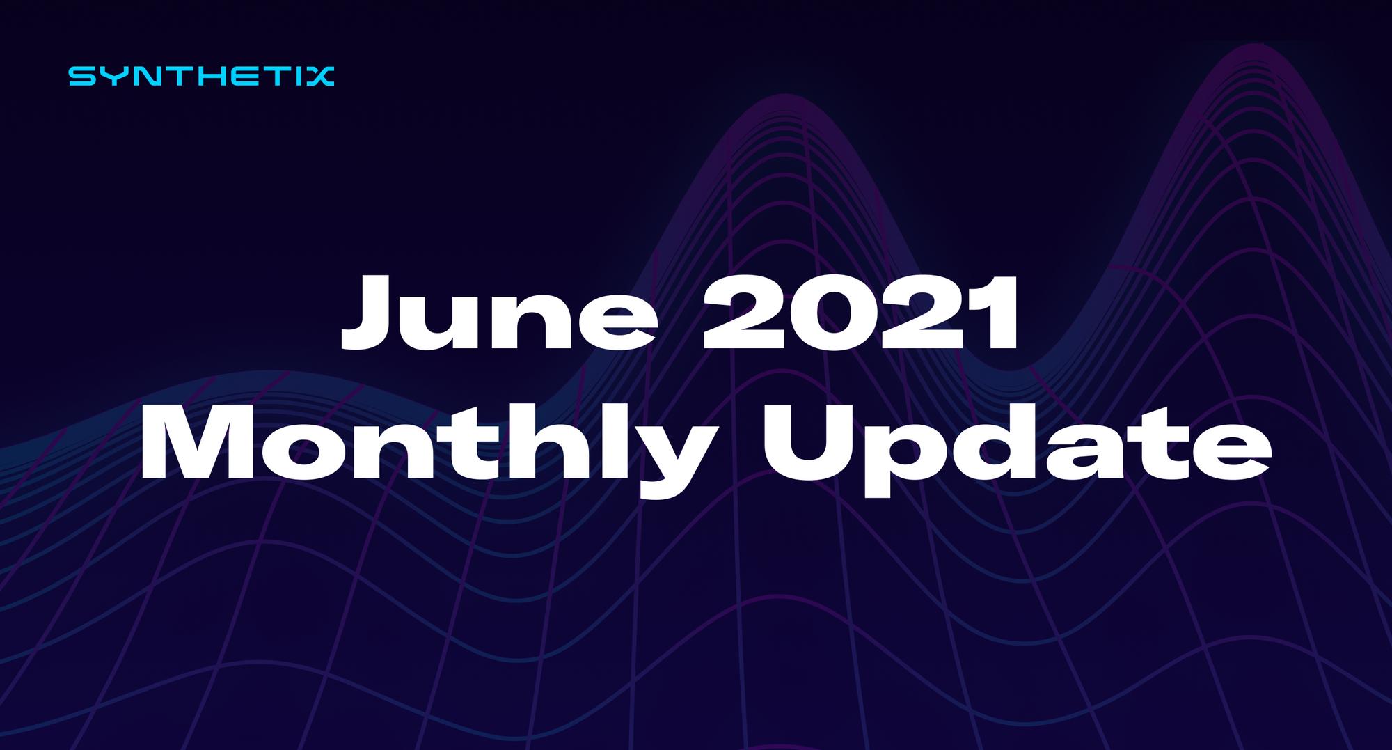June 2021 Monthly Update