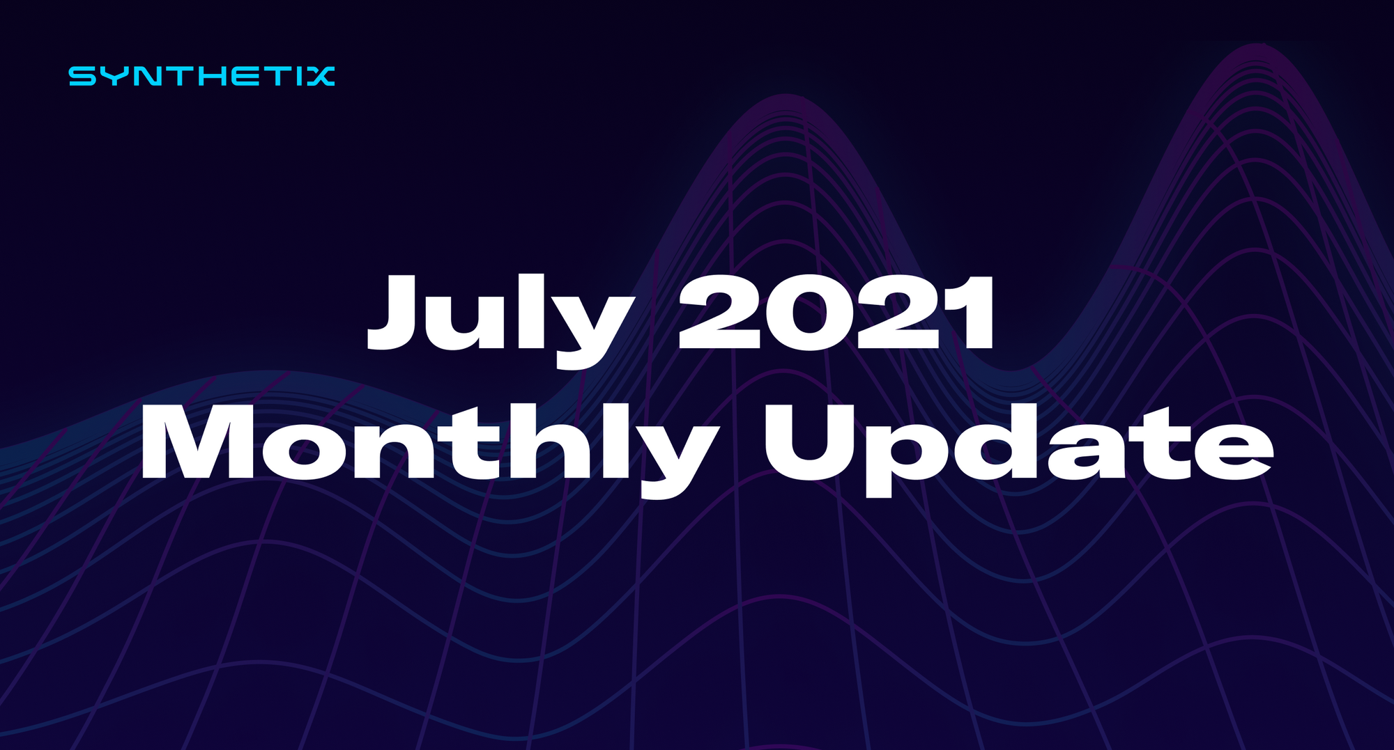 July 2021 Monthly Update