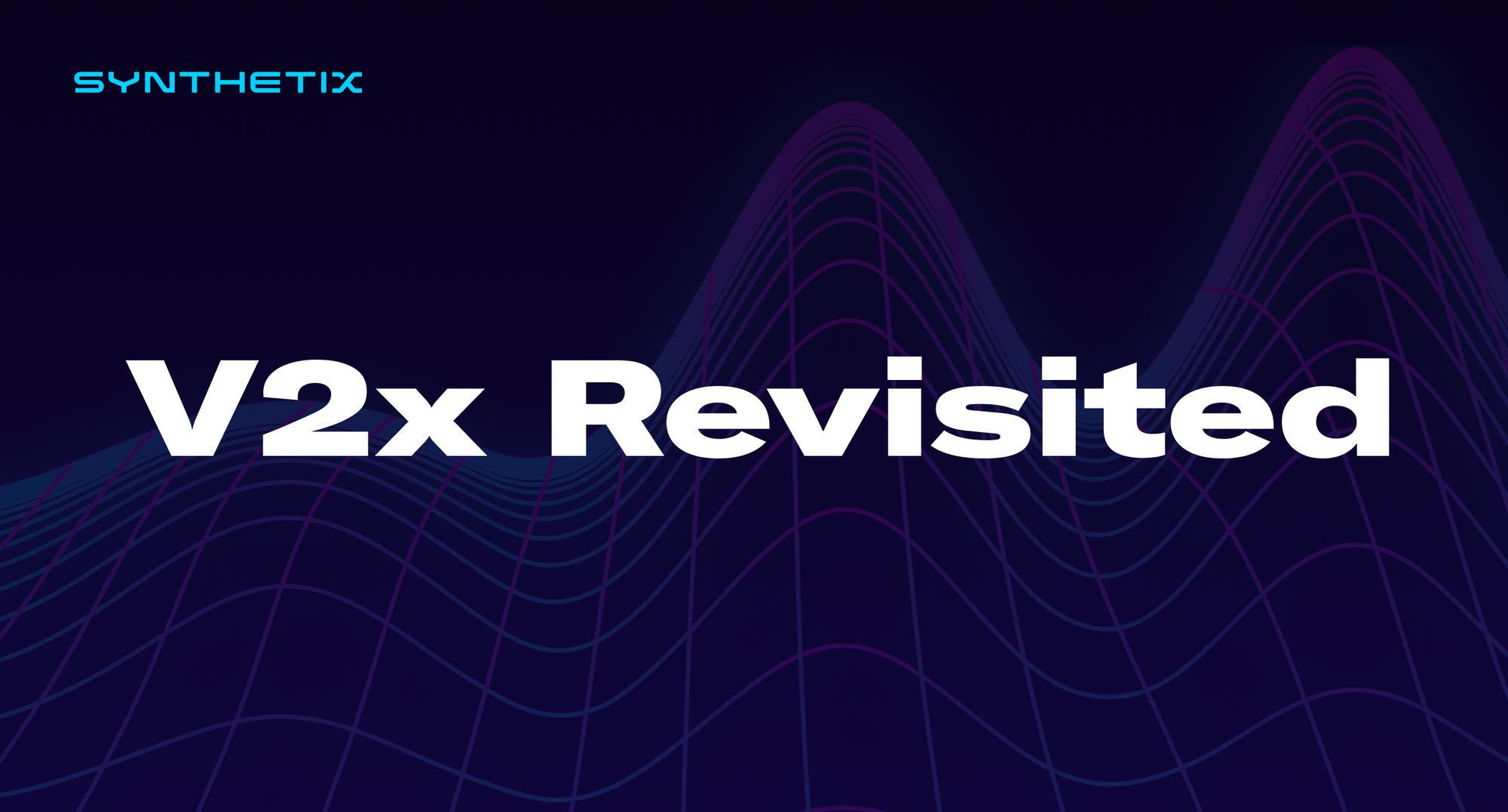 V2x Revisited