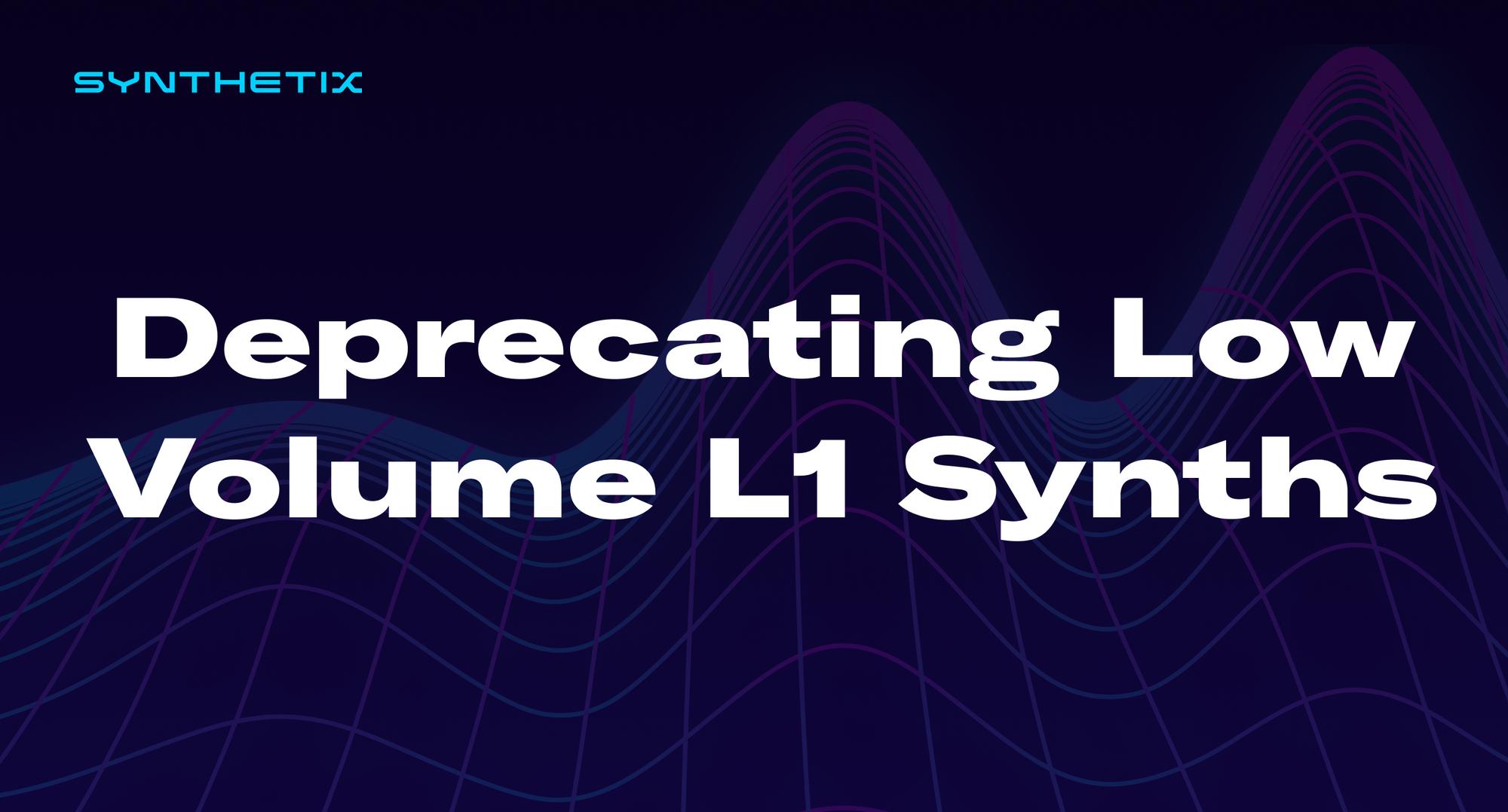 Deprecating Low Volume L1 Synths
