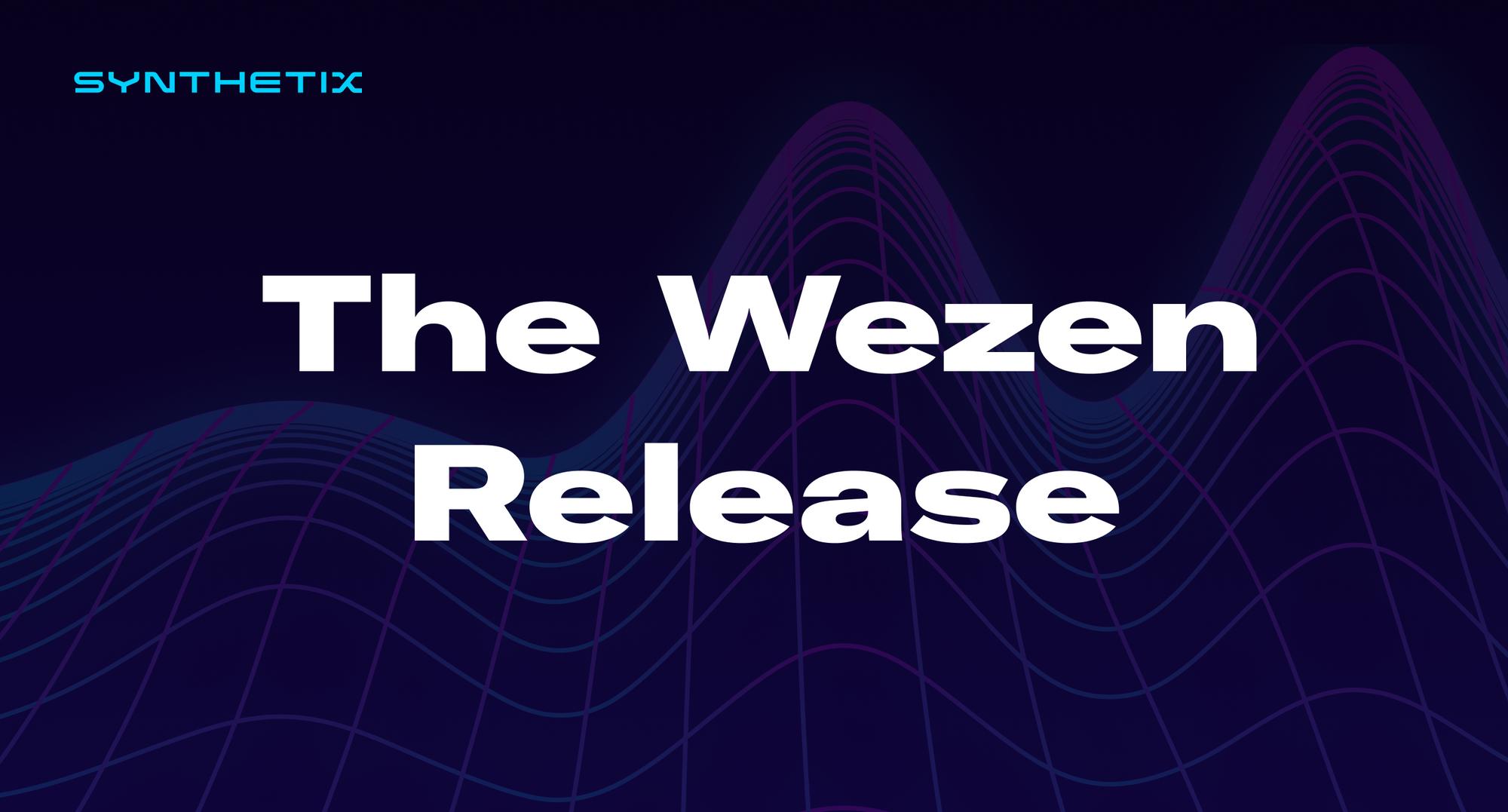 The Wezen Release
