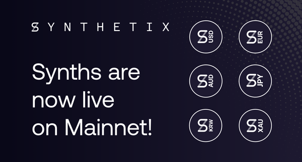 Launch: Synths are now live on Mainnet!